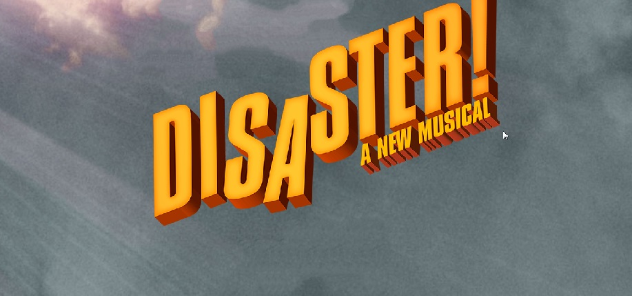 Disaster the musical at theatregold.com