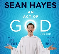 An Act of God Sean Hayes get Tickets Now at Theatregold.com