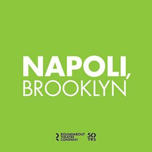 napoli-brooklyn-play-roundabout-theatre-off-broadway-show-tickets